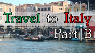 Travel to Italy Part 3