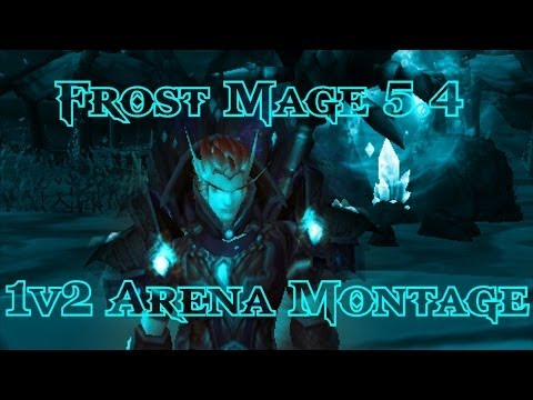 [Laurence] Frost Mage 5.4 1v2 Arena Montage #1