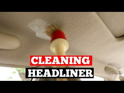 How to clean the headliner of your car