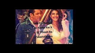 Heeriye Ni Nasha Tera Kar ke Race 3 new song mix DJ Vikash Raj Pakartalla song please subscribe my Y