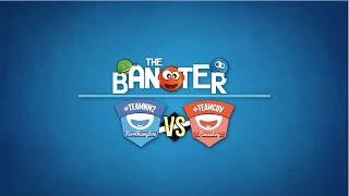 The Big Clash: The Banter | #TeamNN2 vs #TeamCOV [S5:E1]