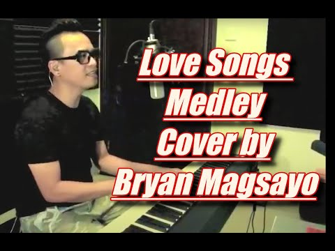 Love Songs Medley (cover by Bryan Magsayo)