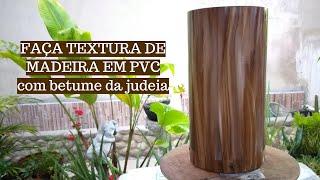 Textura Madeira em Cano PVC