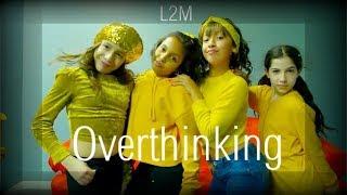 "L2M - ""Overthinking"" | Phil Wright Choreography | Ig @phil_wright_"