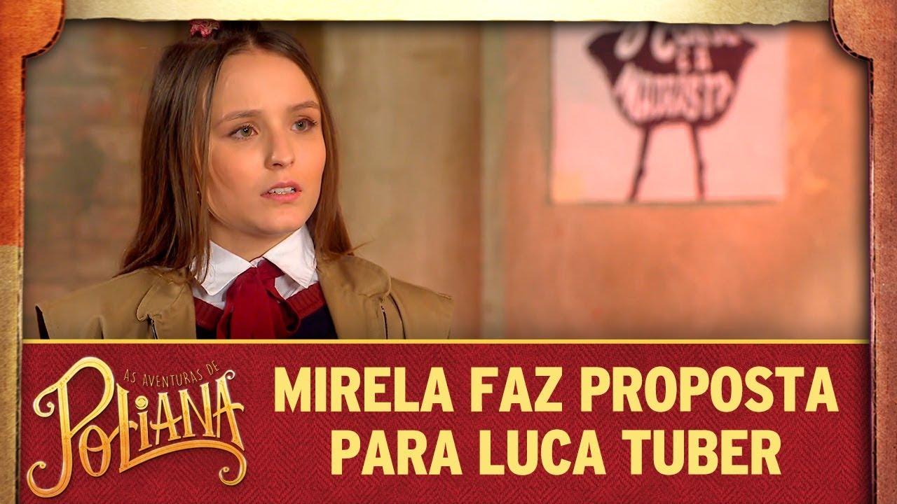 Mirela faz proposta para Luca Tuber | As Aventuras de Poliana