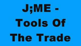 J;ME - Tools Of The Trade (Trade Stylee Hard House Mix)