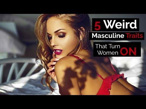 5 Weird Masculine Traits That Turn Women ON