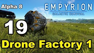 "Empyrion – Galactic Survival - Alpha 8 - 19 - ""Drone Factory 1"""