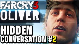 "Far Cry 3 Hidden Gameplay Conversations - Oliver Carswell #2 ""Can I have a hit of that?"""