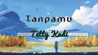 [Midi Karaoke] ♬ Tetty Kadi - Tanpamu ♬ +Lirik Lagu [High Quality Sound]