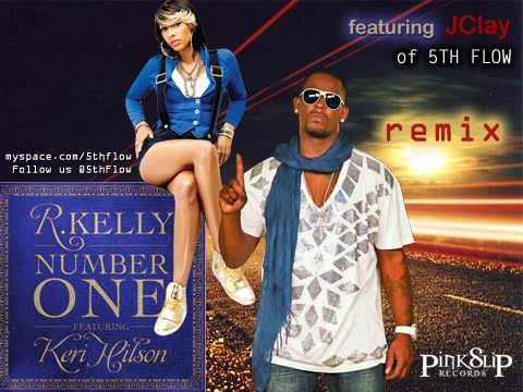 R  Kelly - Number One (Remix) ft JClay of 5th Flow & Keri Hilson