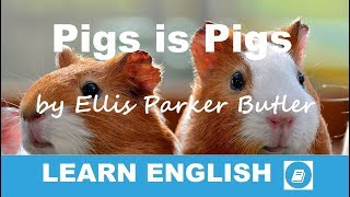 Pigs Is Pigs by Ellis Parker Butler - Short Story in English