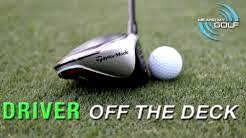 HOW TO HIT THE DRIVER OFF THE DECK | ME AND MY GOLF | ON COURSE TIP