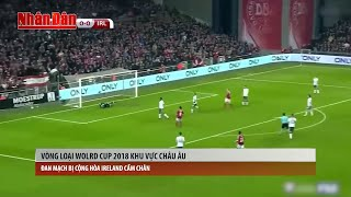 Tin Thể Thao 24h Hôm Nay (19h- 12/11): Vòng Loại WC 2018 Khu Vực Châu Âu, Đan Mạch Hòa Ireland