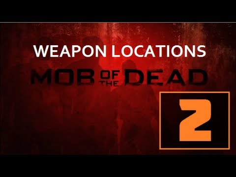 mob-of-the-dead:-weapon-locations---b23r!