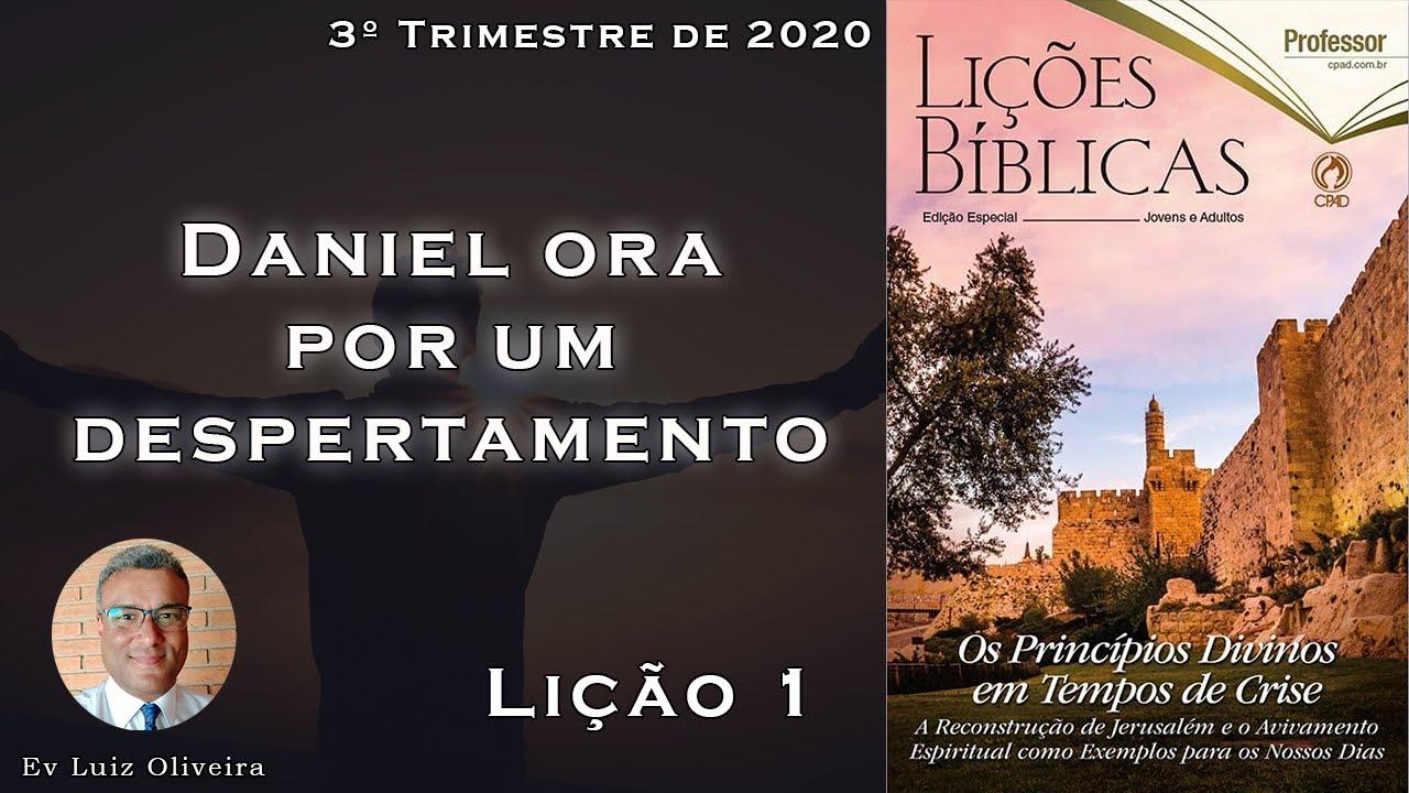 3Trim2020 - Lição 1 - Daniel ora por um despertamento - Ev Luiz Oliveira - CPAD - EBD