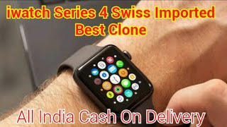 iWatch Series 4 Clone Swiss Imported Best Quality