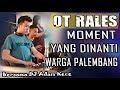 DJ Bukan Pengamis Cinta - OT RALES 5 Ulu Palembang