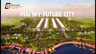 PHÚ MỸ FUTURE CITY | BẢNG GIÁ DỰ ÁN - BANGGIADUAN.VN