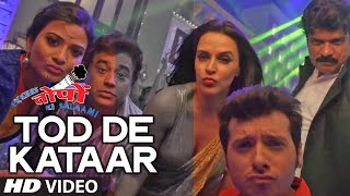 "Exclusive: ""Tod De Kataar"" VIDEO Song 
