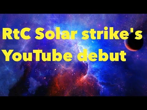 RtC Solarstiikes Youtube Debut
