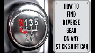 How To Find Reverse Gear On Any Stick Shift Car