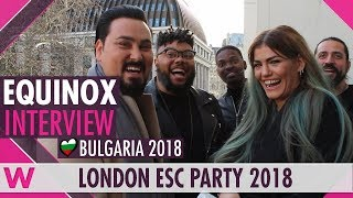 EQUINOX (Bulgaria 2018) Interview | London Eurovision Party 2018
