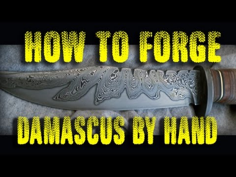 How to forge Damascus Steel by hand