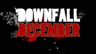 Downfall December- Don