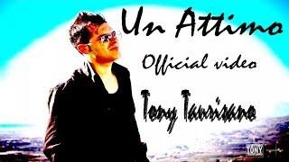 Tony Taurisano - Un Attimo - Official Video