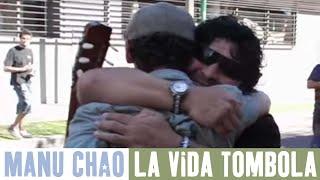 Manu Chao - La Vida Tombola (Un día con Maradona, Napoli 2005)