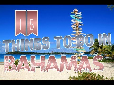 Top 15 Things To Do In Bahamas
