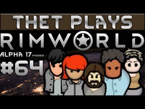 Thet Plays Rimworld Part 64: Factory [Alpha 17]