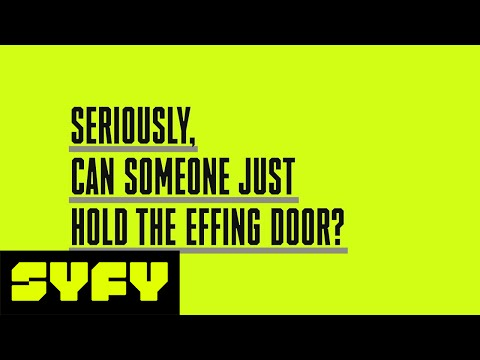 Seriously, Can Someone Just Hold The Effing Door? | SYFY