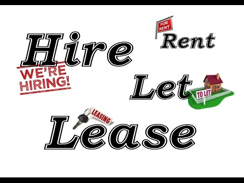 rent, hire, let & lease