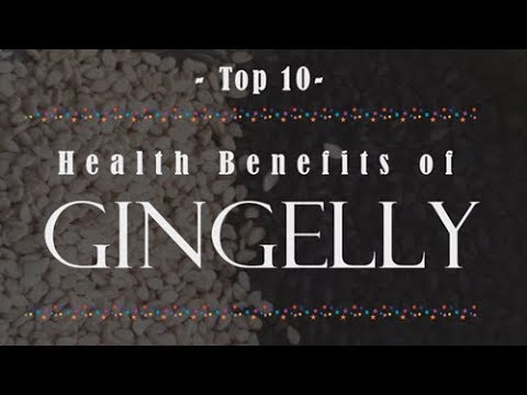 Top 10 Health Benefits of Gingelly