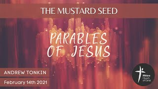 Mildura Church of Christ | Parables of Jesus | The Mustard Seed