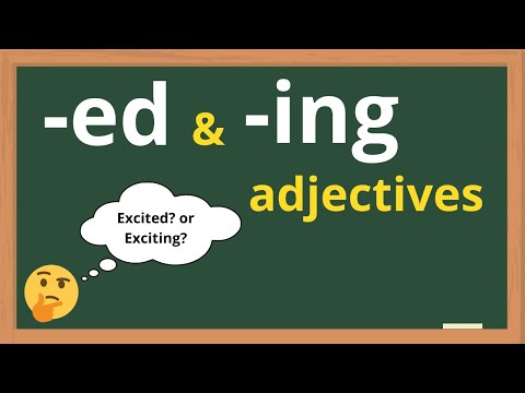 Adjectives: -ed? -ing? What's the difference?