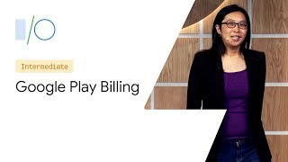What's New with Google Play Billing (Google I/O'19)