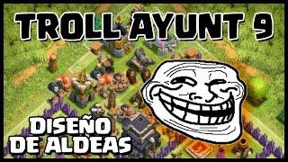 DISEÑO DE ALDEA TROLL AYUNT 9 - A por todas con Clash of Clans - Español - CoC