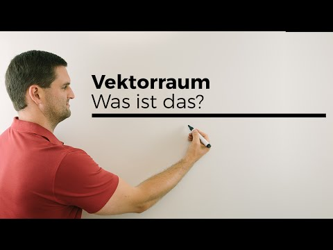 Vektorraum, was ist das? Im Vergleich: Menge, Gruppe, Ring, Körper | Mathe by Daniel Jung