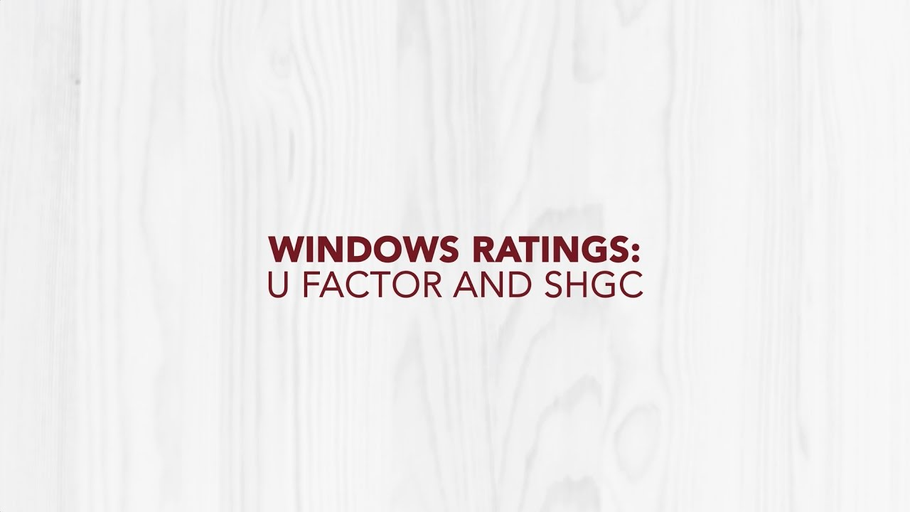 Window ratings u factor and shgc youtube for R rating for windows