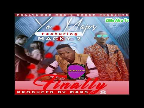 Yo Maps ft Macky 2 - Finally (Official Audio) ZilileAfroMusic 2018