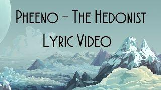 [Lyric Video] Pheeno - The Hedonist
