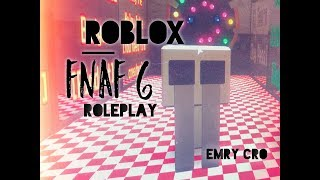EMRY CRO PLAY ROBLOX - FNAF 6 Roleplay!