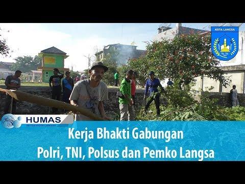 Kerja Bhakti Gabungan Polri, TNI, Polsus Dan Pemko Langsa