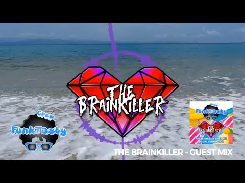 FunkTasty Crew #059 - The Brainkiller Special Summer Guest Mix