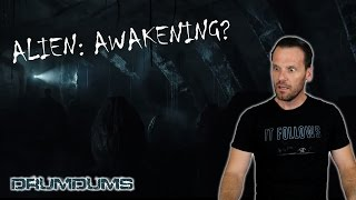 Drumdums News: ALIEN AWAKENING? + More Movies After Covenant!