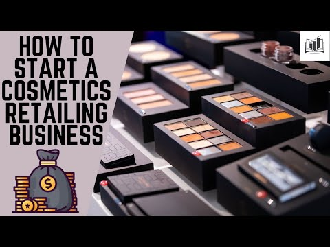 How to Start a Cosmetics Retailing Business | Starting a Cosmetic Shop Business & Company From Home