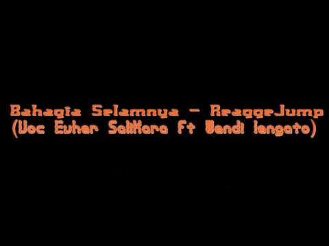 Bahagia Selamnya   Voc Evher Salikara ft Wendi lengato ReaggeJump